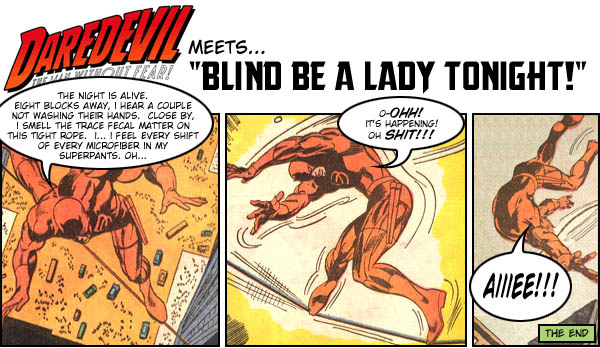 Daredevil Meets Blind Be a Lady Tonight