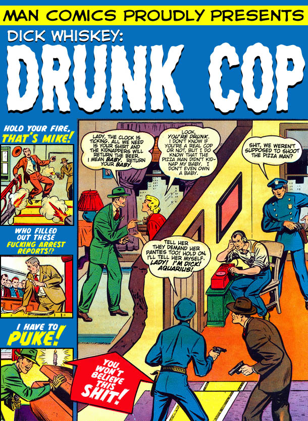 Dick Whiskey Drunk Cop Comic Cracked Com
