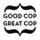 Good Cop Great Cop