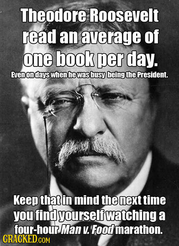 Theodore Roosevelt Quotes: 33 Facts About Famous People You Won't Believe Are True