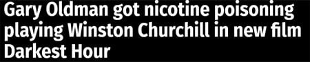 Gary Oldman got nicotine poisoning playing Winston Churchill in new film Darkest Hour