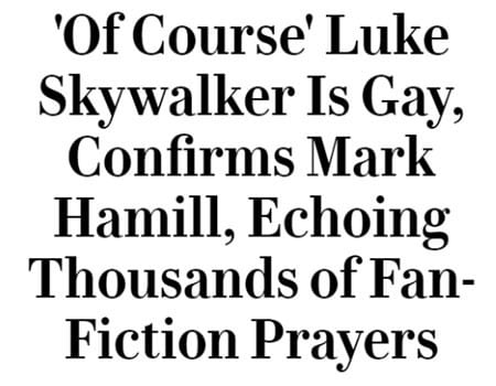 'Of Course' Luke Skywalker Is Gay, Confirms Mark Hamill, Echoing Thousands of Fan- Fiction Prayers