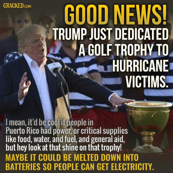 Trump Dedicated A Golf Trophy To Hurricane Victims. Neat.
