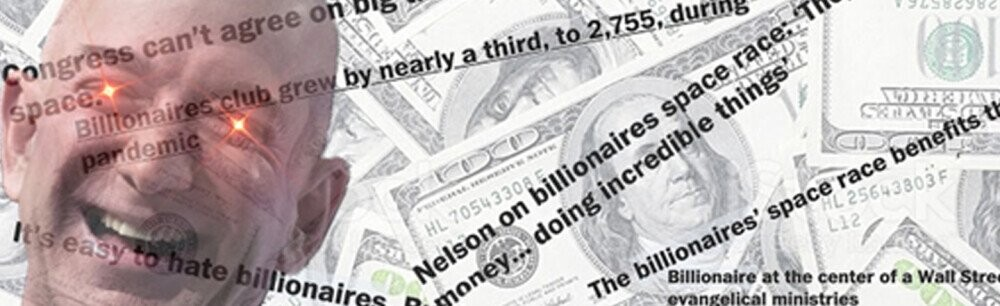 How To Understand Billionaires (In Four Easy Steps)