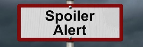 4 Tactics For Preventing Spoilers Before They Happen