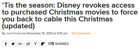 And good luck if you decided to <A TARGET=_blank HREF=https://www.extremetech.com/extreme/172925-tis-the-season-disney-revokes-access-to-purchased-christmas-movies-to-force-you-back-to-cable-this-christmas>get the Mouse involved at any point</A>.