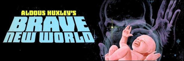 ALDOUS HUXLEY'S BRAVE WORLD E
