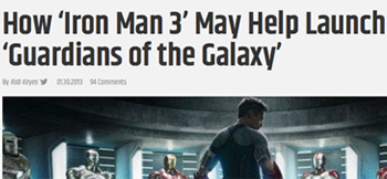 How 'Iron Man 3' May Help Launch 'Guardians of the Galaxy' By ab ES V 130 MCommenes