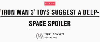 COMICS 'IRON MAN 3' TOYS SUGGEST A DEEP- SPACE SPOILER TERRI SOWARTZ 01/29/2013