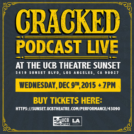 5 Reasons To Watch The Cracked Podcast LIVE At UCB This Week