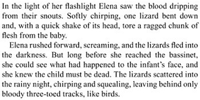 In the light of her flashlight Elena saw the blood dripping from their snouts. Softly chirping, one lizard bent down and. with quick a shake of its he