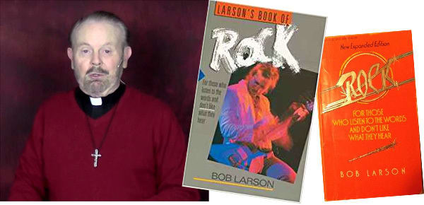 ILARSON'S BOOK OF ROCK Fdteio Now leoarded loy 02 atte kon oex t oothet te FOR THOSE MN WHO LSTEN 1O THE WORDS AND DONTUKE WHAT THEYHEAR BOB LARSON B