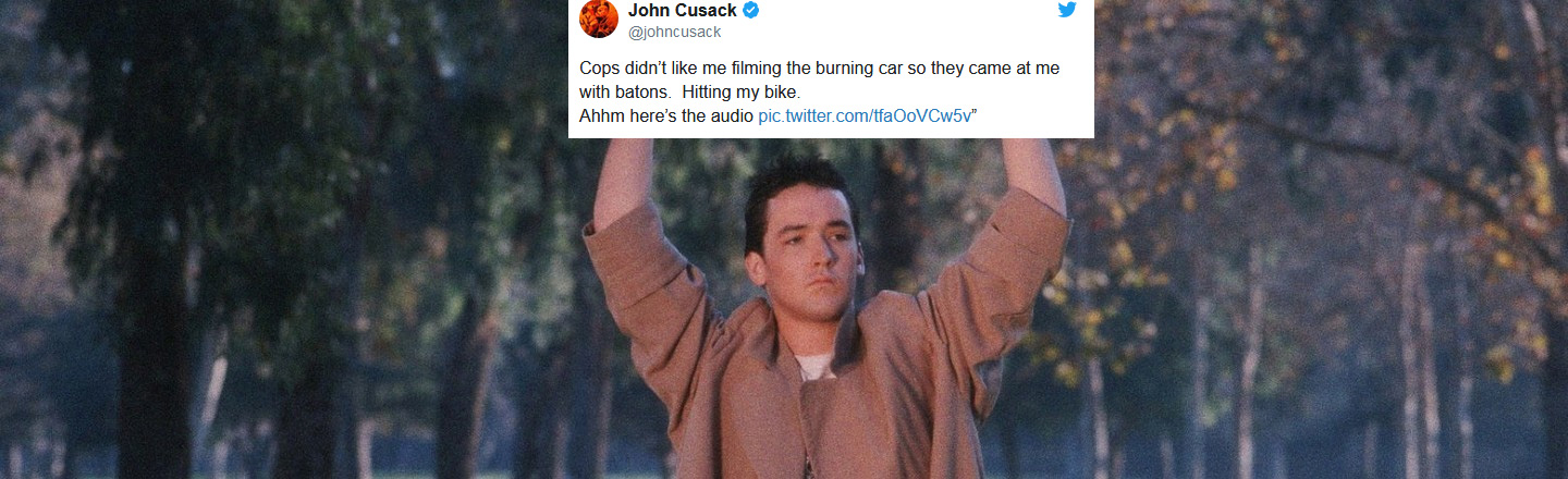 John Cusack, Of All People, Got Attacked By Police