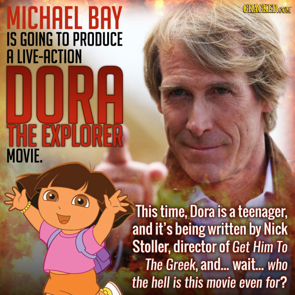 Michael Bay's Dora The Explorer Movie Is For Who, Exactly?