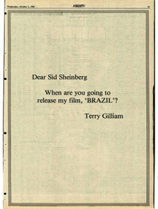 2 Dear Sid Sheinberg When are you going to release my film. 'BRAZIL'? Terry Gilliam