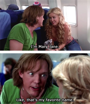 I'm Mary Jane. Like, that's my favorite name.