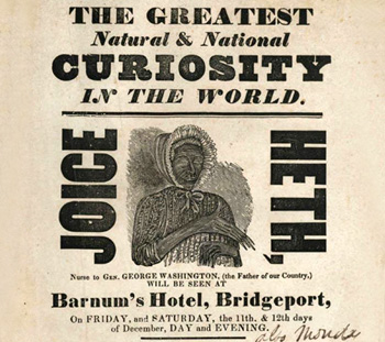 THE GREATEST Natural & National CURIOSITY I.v THE WORLD. HETH, JOICE Nuse Ces. CRORGE NASUIINOTON (the Fatheel Country.) lo ee WIL.L. BP SEEN AT Barnu