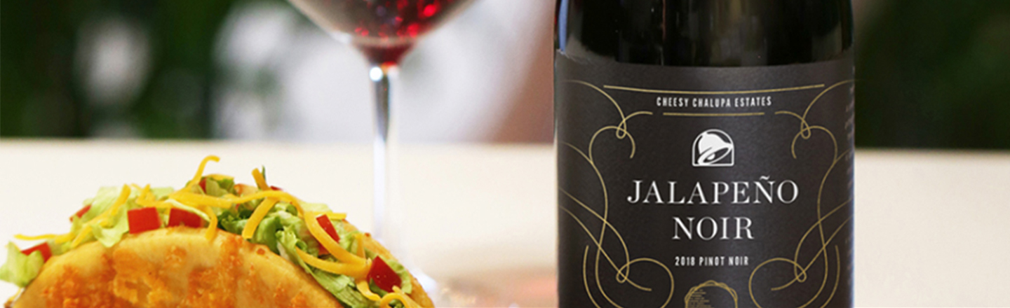 Taco Bell Now Sells 'Jalapeño Noir' Wine Because Reality Is Melting