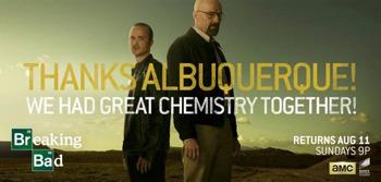 THANKS ALBUQUERQUE! WE HAD GREAT CHEMISTRY TOGETHER! Breaking RETURNS AUG 11 SUNDAYS9P Bad AMC