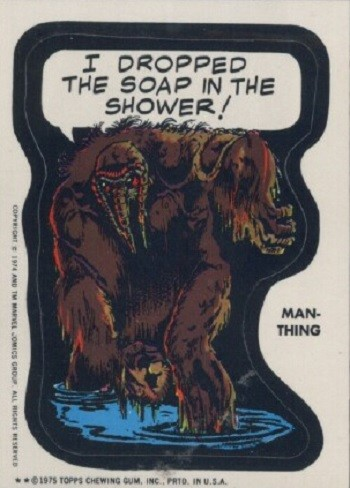 7 Huh? Pieces Of Movie Merchandise Nobody Asked For - an old Marvell sticker depicting Man-Thing announcing he dropped the soap in the shower