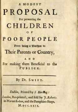 A MODEST PROPOSAL For prevetiog the CHILDREN OF POOR PEOPLE Froen beins a 1Surthent to Their Parents or Country, AND For making them Bencficial to the