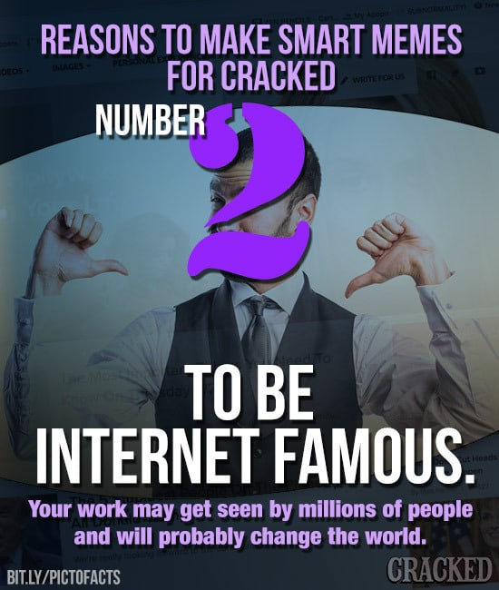 5 Reasons To Make Smart Memes For Cracked