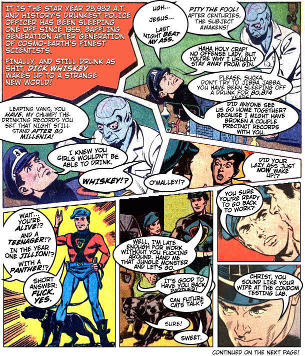 Dick Whiskey: History's Drunkest Cop, World's Manliest Comic