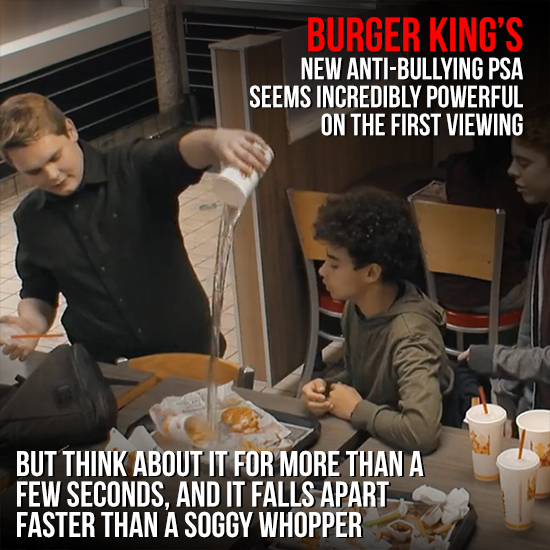 Burger King's Bullying PSA Is Just Ham-Fisted Manipulation
