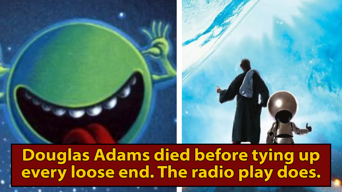 'Hitchhiker's Guide To The Galaxy' Loose Ends Finally Got Fixed (On The Radio?)
