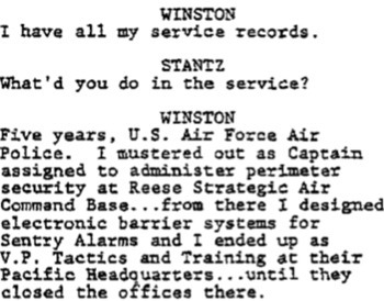 WINSTON I have al1 my service records. STANTZ What'd you do in the service? WINSTON Five years, U.S. Air Force Air Police. I mustered out as Captain a