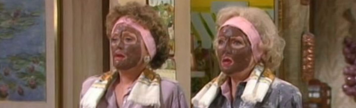 There Are Better Targets Than Mud-Masks In 'Golden Girls'