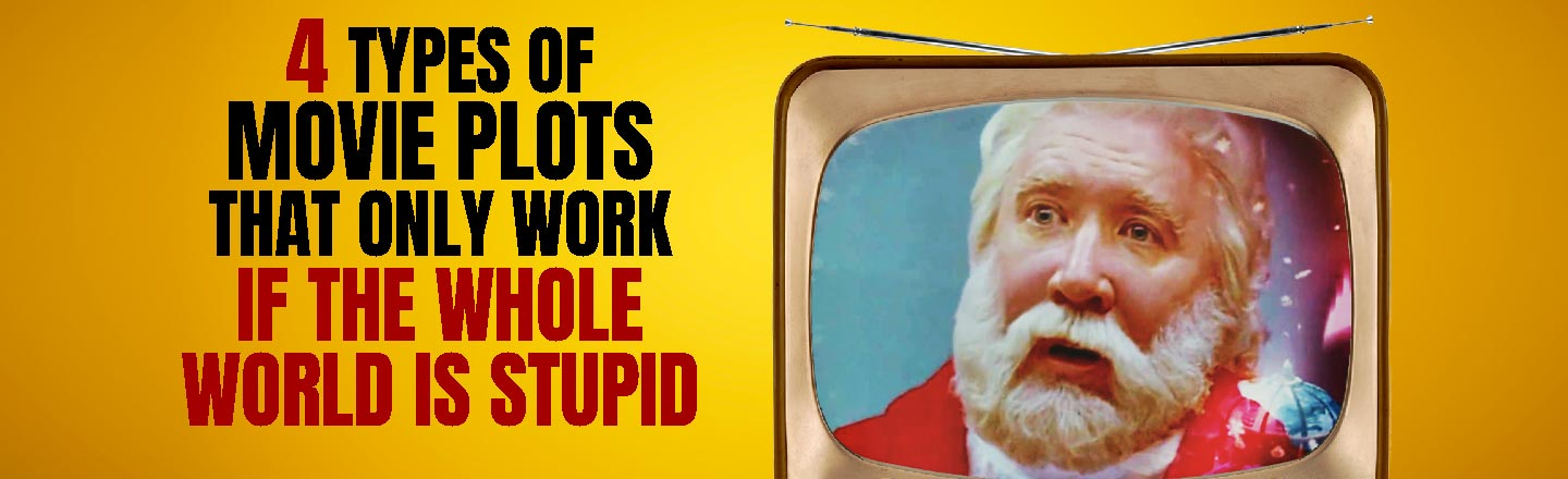 Movies That Only Work If Everybody In The World Is Stupid