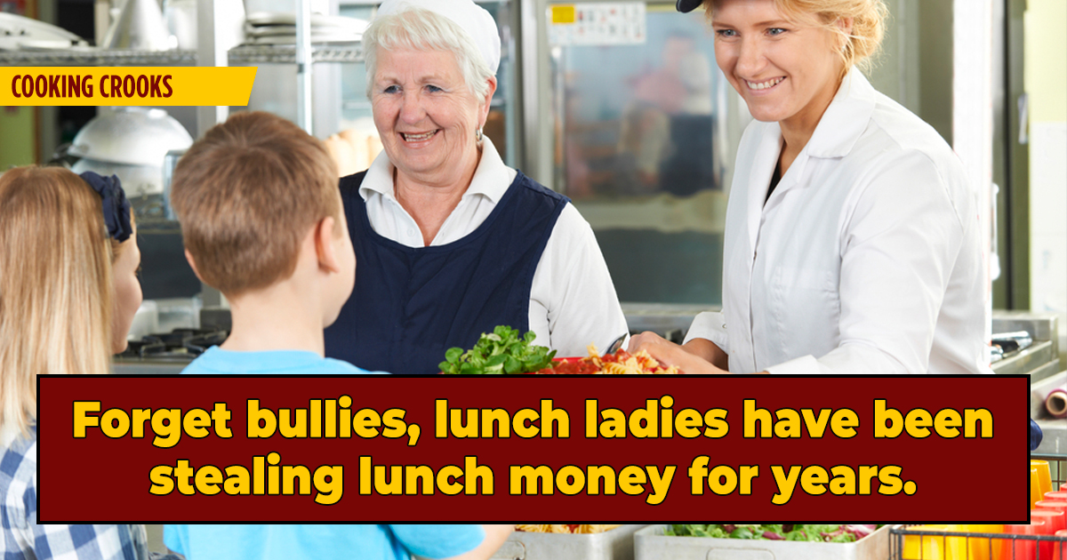 The Crime Wave You Never Noticed: Lunch Ladies