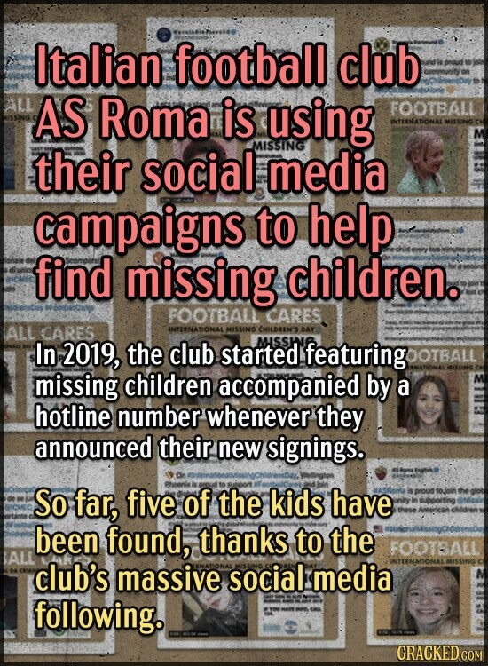 Italian football club AS Roma is using FOOTBALL INtTNATONAL MISSING' their social MISSING media campaigns to help find missing children. FOOTBALL CARE
