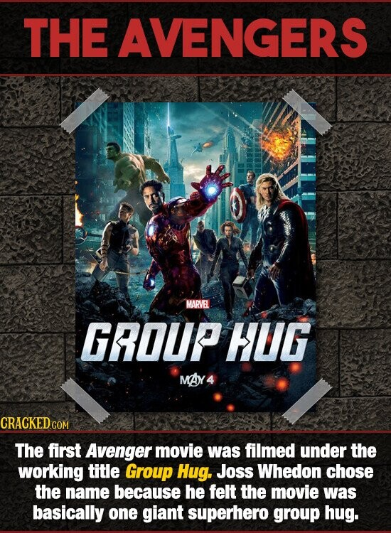 THE AVENGERS MARVEL GROUP HUG MAY 4 CRACKED COM The first Avenger movie was filmed under the working title Group Hug. Joss Whedon choSE the name because he felt the movie was basically one giant superhero group hug.