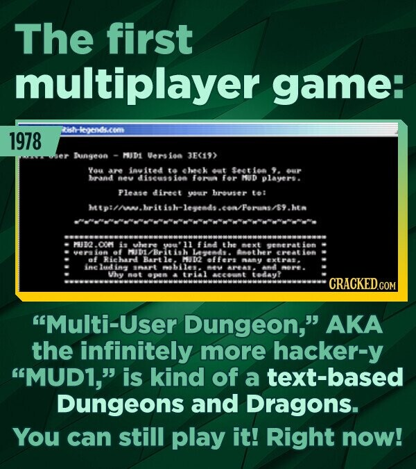 The first multiplayer game: 1978 aiste icands.e Sungeon MUDE Uersion 3E(19> Yeu ar auited to heek t saetien 9. Oup eree neu disest ion fore for MD pla