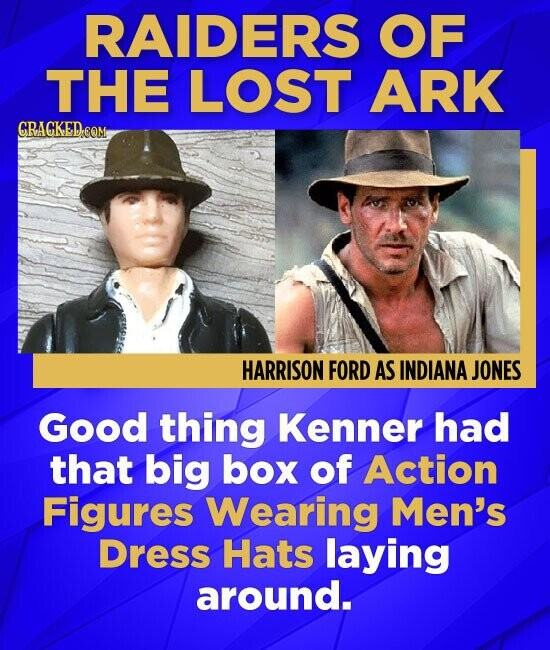RAIDERS OF THE LOST ARK CRAGKED.COM HARRISON FORD AS INDIANA JONES Good thing Kenner had that big box of Action Figures Wearing Men's Dress Hats layin