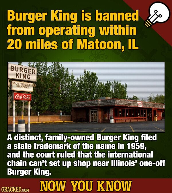 Burger King is banned from operating within 20 miles of Matoon, IL BURGER KING DBCHEESESURGERST WALE PRICE ca Cela A distinct, family-owned Burger Kin