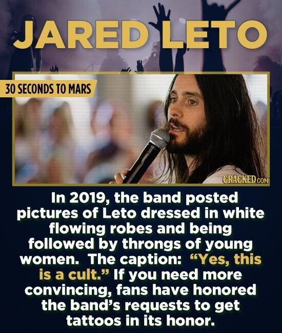 JAREDLETO 30 SECONDS TO MARS CRAGKED.COM In 2019, the band posted pictures of Leto dressed in white flowing robes and being followed by throngs of you
