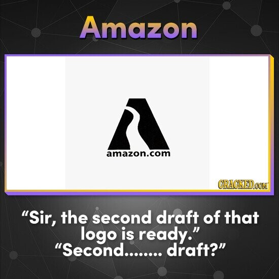 Amazon amazon.com CRACKEDOONT Sir, the second draft of that logo is ready. Second........ draft?
