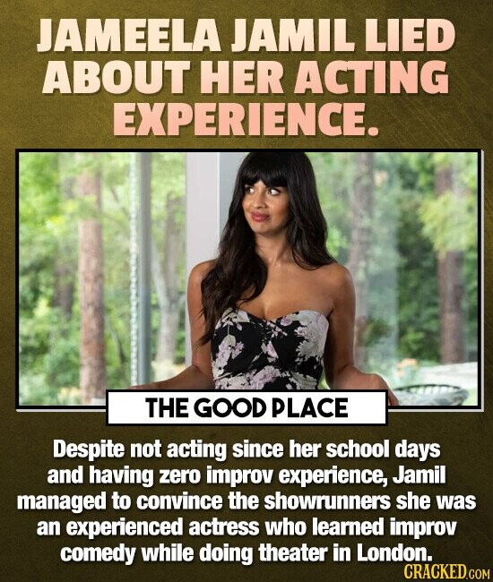 JAMEELA JAMIL LIED ABOUT HER ACTING EXPERIENCE. THE GOOD PLACE Despite not acting since her school days and having zero improv experience, Jamil manag