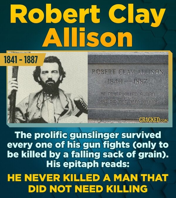 Robert Clay Allison 1841 -1887 ROBERT CLAY ALLISON 1840 1887 HE NVER KILLED A man THAT DID nOT NEED KuLING CRACKED CO The prolific gunslinger survived