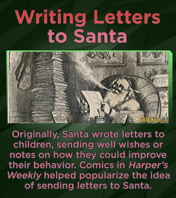 Writing Letters to Santa 10 CRACKED CON Originally, Santa wrote letters to children, sending well wishes or notes on how they could improve their beha