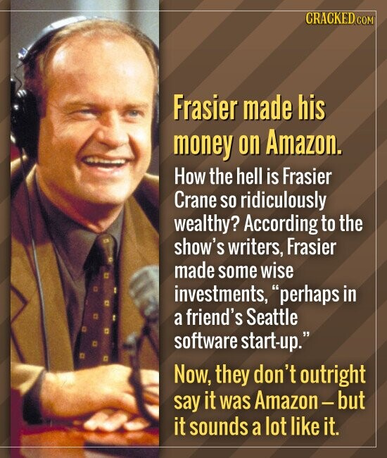Frasier made his money on Amazon. How the hell is Frasier Crane SO ridiculously wealthy? According to the show's writers, Frasier made s