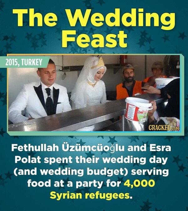 The Wedding Feast 2015, TURKEY Fethullah Uzumcuoglu and Esra Polat spent their wedding day (and wedding budget) serving food at a party for 4,000 Syri