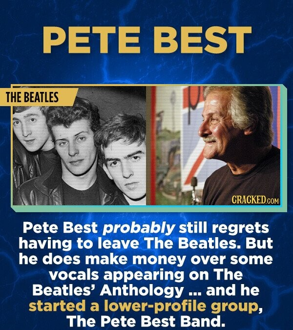 PETE BEST THE BEATLES Pete Best probably still regrets having to leave The Beatles. But he does make money over some vocals appearing on The Beatles' Anthology ... and he started a lower-profile group, The Pete Best Band.
