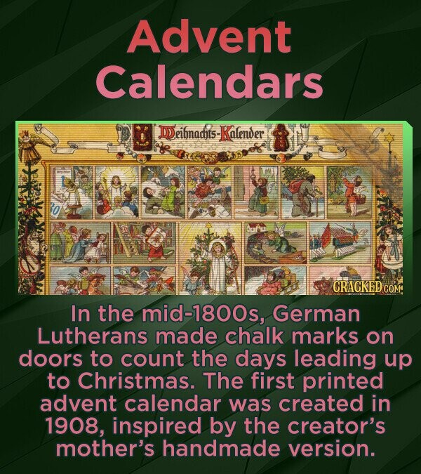 Advent Calendars Deibnadits Kalender CRACKED co In the mid-1800s, German Lutherans made chalk marks on doors to count the days leading up to Christmas