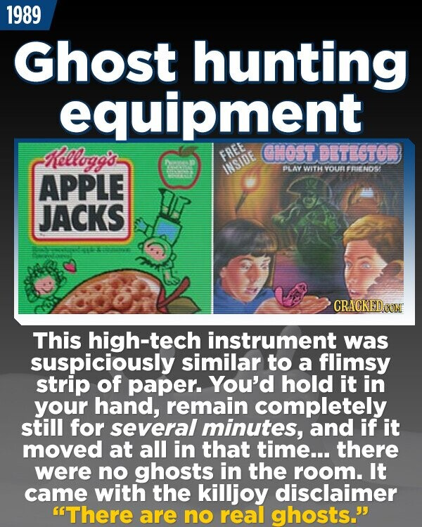 1989 Ghost hunting equipment Kellogg's CNOST FREE DETIGTOB INSIDE PLAY WITH YOU FRIENOS APPLE JACKS CRACKEDO This high-tech instrument was suspiciously similar to a flimsy strip of paper. You'd hold it in your hand, remain completely still for several minutes, and if it moved at all in that time... there