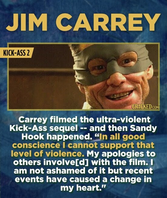 JIM CARREY KICK-ASS 2 CRAGKEDCOM Carrey filmed the ultra-violent Kick-Ass sequel - and then Sandy Hook happened. In all good conscience I cannot supp