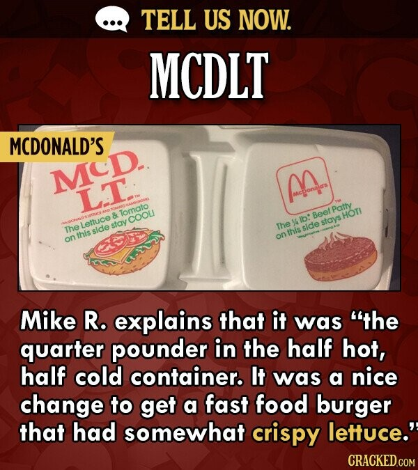 TELL US NOW. MCDLT MCDONALD'S MCD. M LT MCDonaid's Patly n & Tomato Beef COOLI stay Ye lb: stays HOT! Thelettuce The side side this onthis on Mike R.